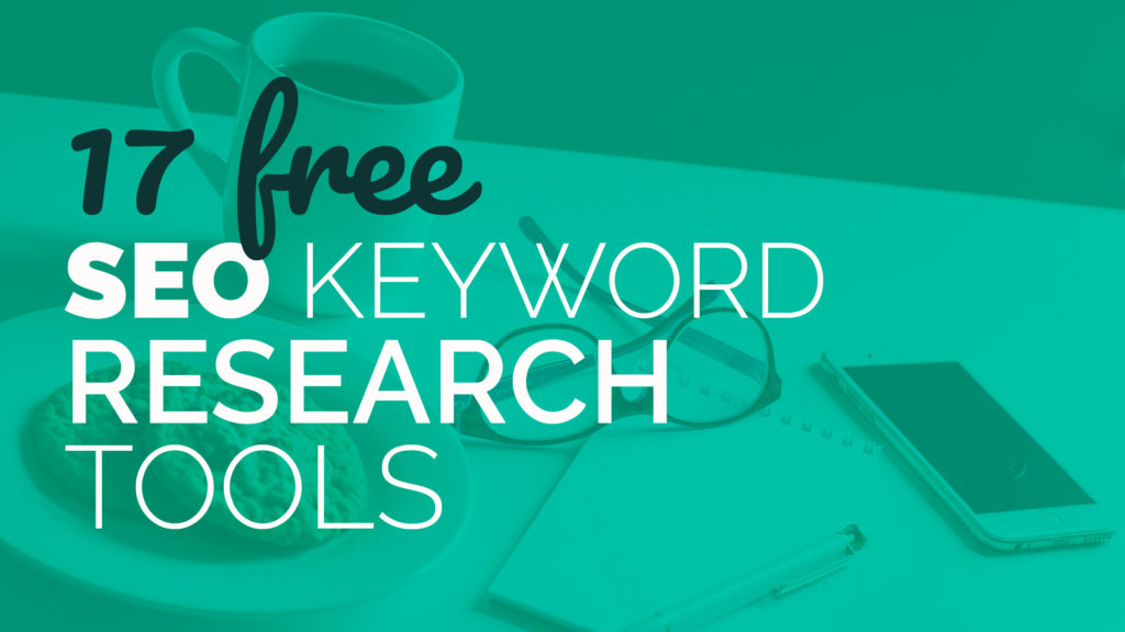 17 free SEO keyword research tools with free blog post SEO checklist download