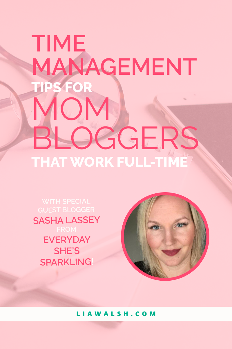 Fantastic time management tips and strategies for mom bloggers that work full-time
